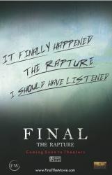 Final: The Rapture Houston Premiere