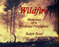 New First-Hand Account Book of the Life of a Wildland Firefighter Titled: