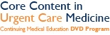 The Core Content in Urgent Care Medicine, a Video CME Program, Offers End of Year Discount to Encourage Physicians to Use Their CME Stipends Before They Expire