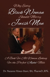 Book Titled �Why Every Black Woman Should Marry A Jewish Man� is Released by Author Nazaree Hines-Starr