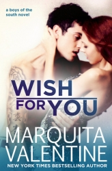 Wish for You (Boys of the South 4) by Marquita Valentine---Now Available