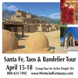 Westwind Getaways Now Taking Reservations for Santa Fe and Taos Guided Trip April 15-18, 2014