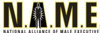 N.A.M.E.-National Alliance of Male Executives Recognized by Male Professionals and Executives as a Unique Online Community