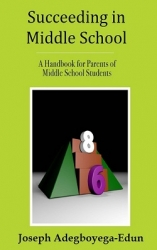 Getting Through the Middle School Years: New Book Helps Parents Guide Their Students to Success