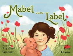 Announcing a Little Gem of a Child's Book with Captivating Illustrations That Gently Delivers an Important Message; Mabel and the Label