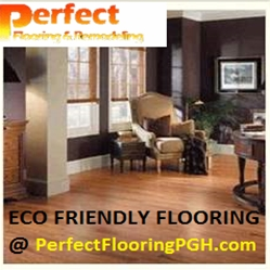 Affordable and Reliable Eco Friendly Flooring Installation in Pittsburgh