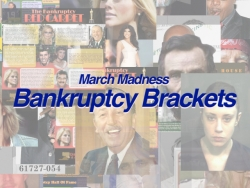 March Madness: Bankruptcy Brackets Match Bankrupt Celebrities to Crown Champion Debtor