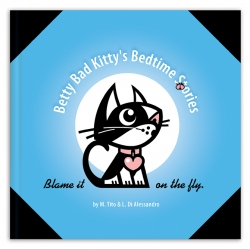 Betty Bad Kitty's Bedtime Stories, Blame It on the Fly, and Off to Bed Before It's Too Late