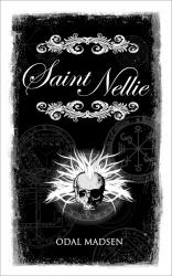 "Thrilling Suspense Novel, ""Saint Nellie"" by Odal Madsen"