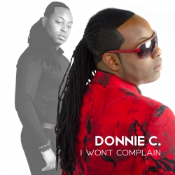Donnie C, Rising Inspirational & Gospel Recording Artist, Puts His Unique, Soulful Spin on His Latest Single,