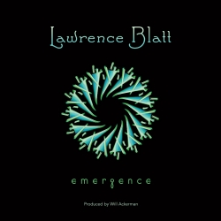 Composer/Modern Guitarist Lawrence Blatt Announces the Release of Emergence- Produced by Will Ackerman