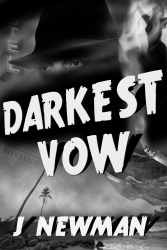 """Author J. Newman Delivers a Noir for a New Generation with Upcoming Release of """"Darkest Vow"""""""