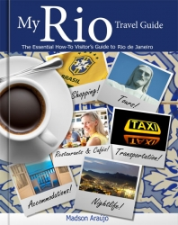 �My Rio Travel Guide� Introduces Travelers to the Splendors of Rio de Janeiro