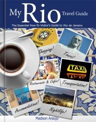 """""""My Rio Travel Guide"""" Introduces Travelers to the Splendors of Rio de Janeiro"""