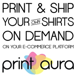 Print Aura's E-Commerce Apps Print & Ship T-Shirts Automagically