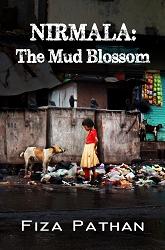 """NIRMALA: The Mud Blossom"" by Fiza Pathan"
