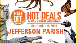 Half Off Hot Deals Half-Priced Admission for Jefferson Parish Residents at Audubon Attractions Jefferson Parish Appreciation Day - Saturday, September 6, 2014