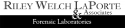 Riley Welch LaPorte & Associates Forensic Laboratories Welcomes New Staff and Disciplines - Will Now Provide Forensic Firearms & Toolmarks and Forensic Biology & DNA