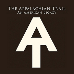 """""""The Appalachian Trail: An American Legacy"""" Officially Released"""