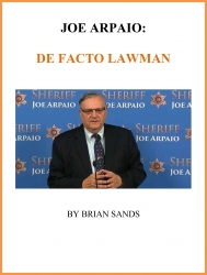 """Announcement of a New Book Release Titled """"Arpaio De Facto Lawman"""" as Authored by One of His Top Commanders"""