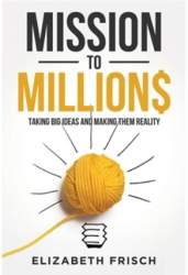 Just in Time for New Year's Resolutions - Woman Entrepreneur and Philanthropist Releases Book on Making Big Ideas Happen