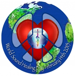 World Sound Healing Day - February 14, 2015 - A Sonic Valentine for Earth