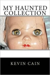 Alabama Author and Paranormal Investigator Kevin Cain Releases Book About His Haunted Collection