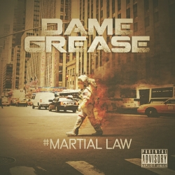 Pre-Order Your Copy of Martial Law Album by Dame Grease Coming to the United States on May 5th, 2015