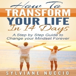 """""""How to Transform your Life in 14 Days"""" Brand New Actionable Book Just Released"""