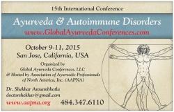 Ayurveda & Autoimmune Disorders - 15th International Conference, Santa Clara, CA, October 9 - 11, 2015