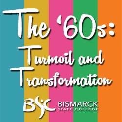 Bismarck State College Presents '60s Symposium
