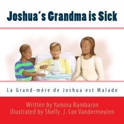 "Yamina Rambaran Publishes Children's Book ""Joshua's Grandma is Sick"""