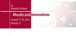The Nation's Most Effective Case Studies and Technologies in Medicaid to be Revealed at Medicaid Innovations, 2016