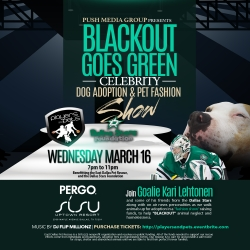 Push Media Group, PERGO, SISU Uptown Present Players and Pets Blackout Goes Green Celebrity Animal Adoption and Doggie Fashion Show, Featuring Star Goalie Kari Lehtonen