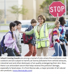 New Anti-Aging Protection from Auto & Air Pollutants; School Crossing Guards and Outdoor Workers Are Subject to Pollution's Skin Damage & Aging