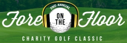 "Second Annual ""Fore on the Floor"" Charity Golf Classic Announced"