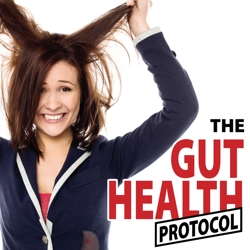 The Gut Health Protocol - Natural Solutions for Nagging Gut Issues, All Backed by Scientific Research
