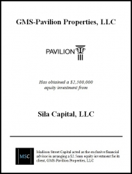 Madison Street Capital Arranges $2.5MM Equity Facility for GMS-Pavilion Properties, LLC