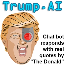 Ask Trump a Question - Artificial Intelligence Chat Bot Parodies Donald Trump - www.trump.ai
