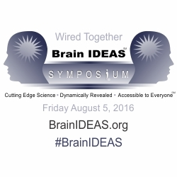 Leading Scientists on Neuroplasticity Present at Brain IDEAS Symposium, Aug. 5th