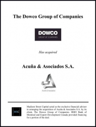 Dowco Acquires Acuña & Asociados S.A. Madison Street Capital Acted as Advisor to The Dowco Group of Companies