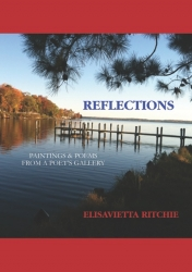 Reflections, Paintings and Poems from a Poet's Gallery Launched by Poets Choice Publishing and the William Meredith Foundation