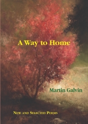 Poets' Choice Publishing and the William Meredith Foundation Announce the Publication of Master Poet Martin Galvin's New and Selected Poems, A WAY to HOME