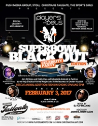 Players and Pets Super Bowl Blackout Edition Adoptable Animal Fashion Show and Celebrity Party Presented by The Push Media Group, Christians Tailgate, The Sports Girls