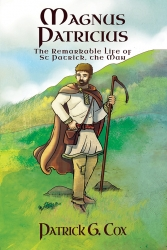 IndieGo Publishing Releases Fictionalized Biography of Magnus Sucatus Patricius, the Man We Know as St. Patrick