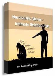 Dr. Jeanne King, PhD. Releases New eBook; Shows the Way Narcissistic Abuse Lives in Intimate Relationships