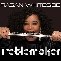 Flute and Vocal Maven Ragan Whiteside Announces New CD,