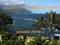 Gerardsmusic.com/Maile Lei Music Ministry Productions Announces the Debut of Gerard Powell's New CD