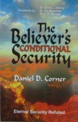 Brother Dan Corner, of EvangelicalOutreach.org, Denies Eternal Security Doctrine; Now Available to Openly Debate Issue with Qualified Opponents