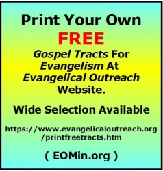 Evangelical Outreach Provides Easy to Print Free Gospel Tracts and a Free Ministry Packet